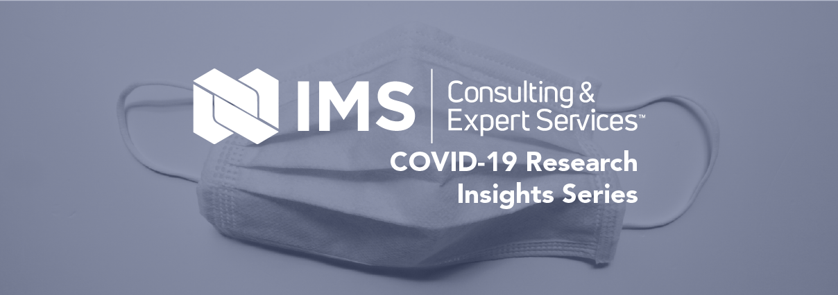 https://www.ims-expertservices.com/wp-content/uploads/2021/03/IMS_COVID19ResearchInsightsSeries_Thumbnail_1210x424_COVID-Gated.png